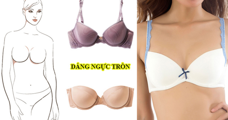 Cách chọn áo lót phù hợp cho từng dáng ngực