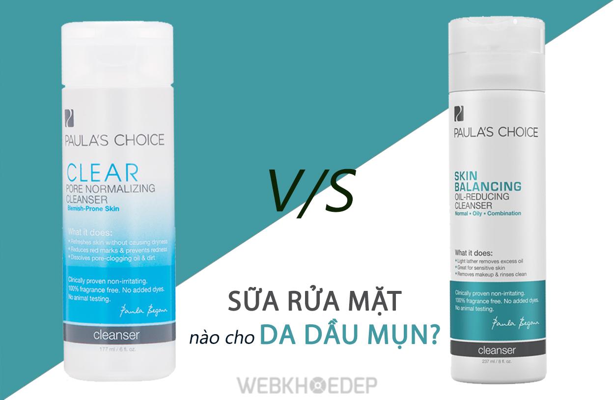 Đâu là dòng sản phẩm sữa rửa mặt cho da dầu của Paula's Choice phù hợp dành cho bạn?