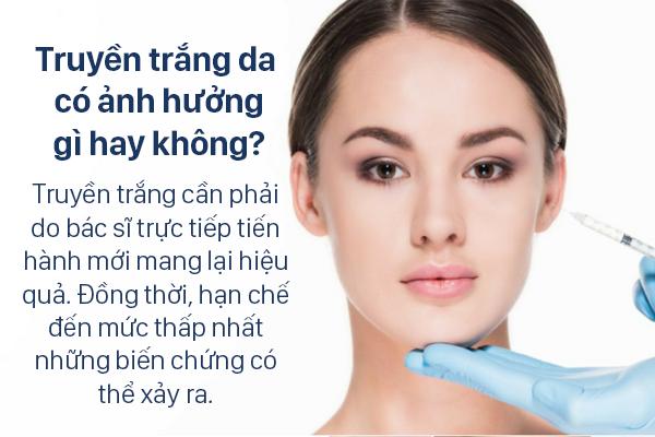 Truyền trắng da có nguy hiểm có hại gì không